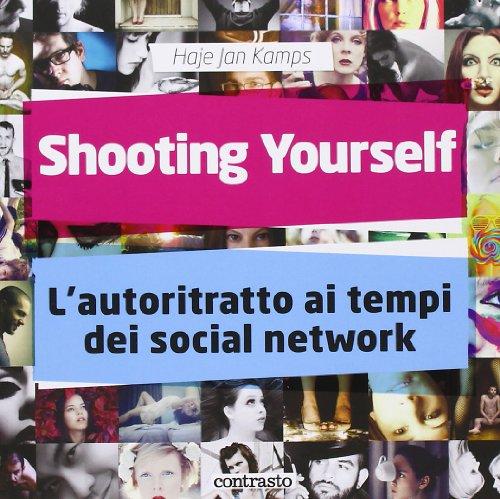 Shooting yourself. L'autoritratto ai tempo dei social network