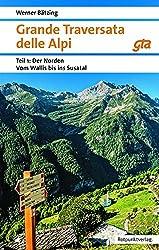Grande Traversata delle Alpi: Teil1:DerNorden: Vom Wallis ins Susa-Tal (Naturpunkt)
