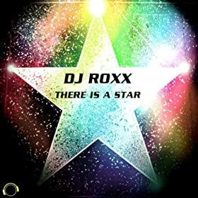 DJ Roxx-There Is A Star
