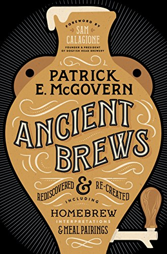 Ancient Brews: Rediscovered and Re-created (English Edition)