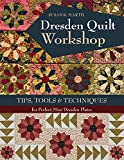 Dresden Plate Quilts Dresden Quilt Workshop: Tips, Tools & Techniques for Perfect Mini Dresden Plates