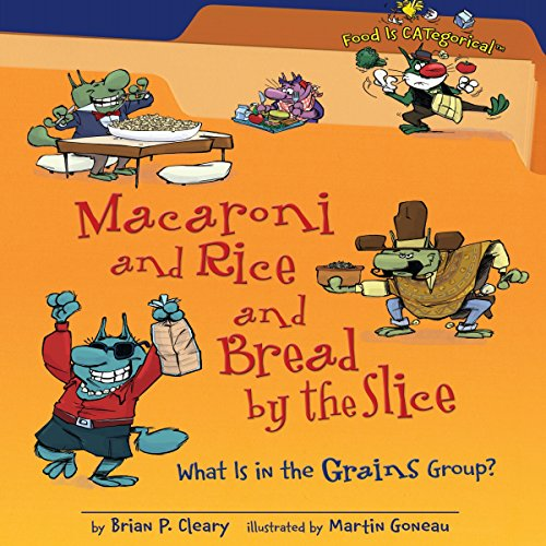 macaroni-and-rice-and-bread-by-the-slice-revised-edition-what-is-in-the-grains-group