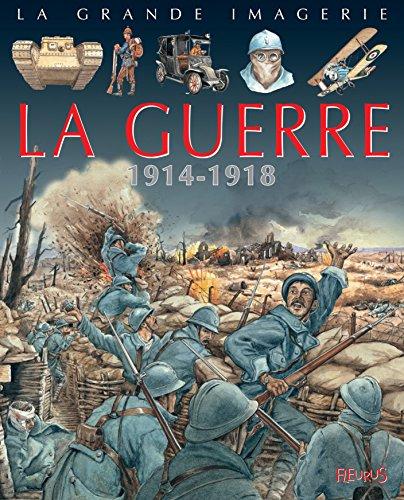 La guerre : 1914-1918 par Christine Sagnier