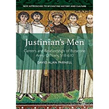 Justinian's Men: Careers and Relationships of Byzantine Army Officers, 518-610 (New Approaches to Byzantine History and Culture)