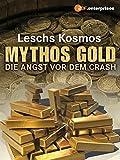 Leschs Kosmos: Mythos Gold - Die Angst vor dem Crash