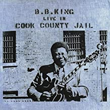 B. B. King Live In Cook County Jail