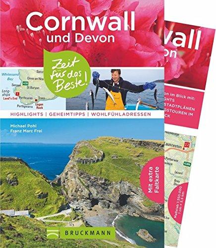 Bruckmann Reiseführer Cornwall und Devon: Zeit für das Beste. Highlights, Geheimtipps, Wohlfühladressen. Inklusive Faltkarte zum Herausnehmen.
