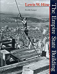 Lewis W.Hine: The Empire State Building