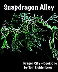 Snapdragon Alley (Dragon City (Book One of Four) 1)