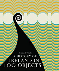 A History of Ireland in 100 Objects (English Edition)