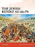 The Jewish Revolt AD 66-74 (Campaign, Band 252)