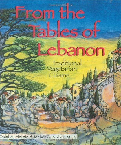 From the Tables of Lebanon: Traditional Vegetarian Cuisine by Dalal Holmin (14-Jul-1997) Paperback