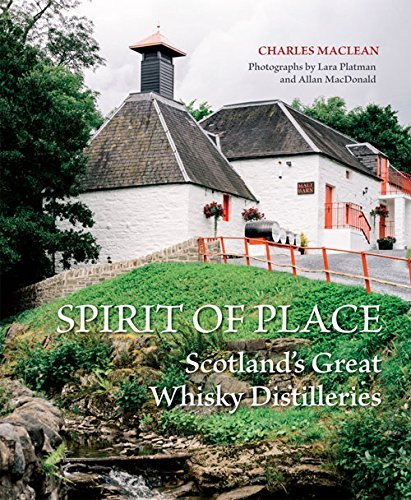 Spirit of Place: Scotland's Great Whisky Distilleries by Charles MacLean (2015-10-01)