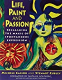 Life, Paint and Passion: Reclaiming the Magic of Spontaneous Expression