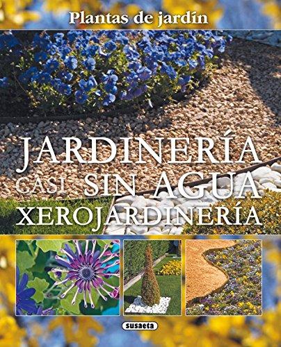 Jardineria Casi Sin Agua Xerojardineria (Plantas De Jardin) (Plantas De Jardín) por Equipo Susaeta