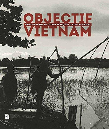 Objectif Vietnam : Photographies de l'école française d'Extrême-Orient