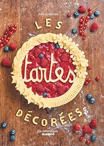 Les tartes décorées (Les authentiques Mango) (French Edition) Rose Lattice