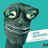 Arts primitifs : entrée libre