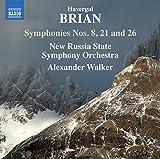 Havergal Brian: Sinfonien Nr. 8, 21 & 26