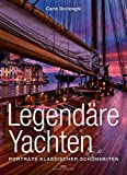 Legendäre Yachten: Porträts klassischer Schönheiten