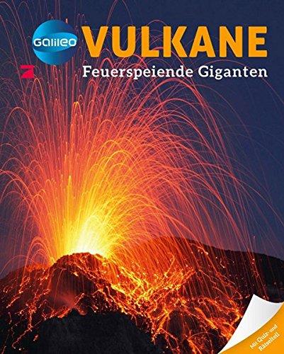 Galileo Wissen: Vulkane: Feuerspeiende Giganten