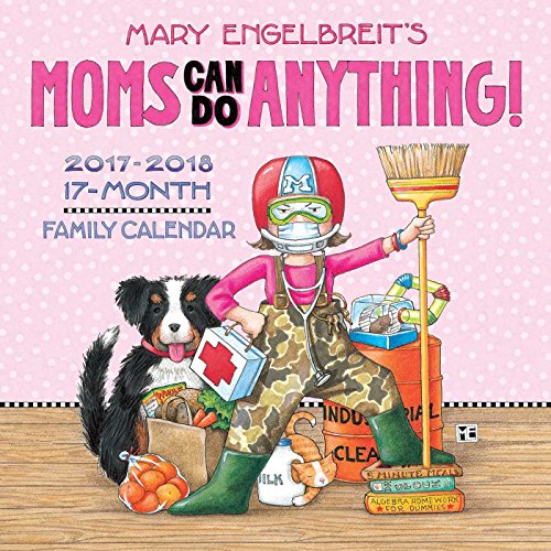 Official Mary Engelbreit's Moms Can Do Anything! Mom's 17-Month 2017-2018 Wall Calendar