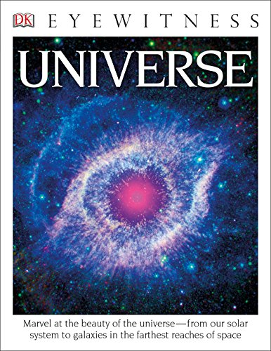 DK Eyewitness Books: Universe: Marvel at the Beauty of the Universe from Our Solar System to Galaxies in the Fa