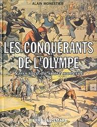 Les conquérants de l'Olympe. Naissance du sport moderne