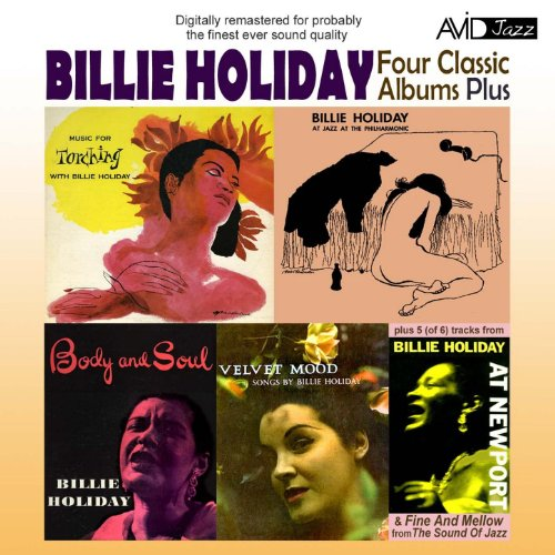 Four Classic Albums Plus (Body And Soul/Billie Holiday At Jazz At The Philharmonic/Music For Torching/Velvet Mood)(Digitally Remastered)
