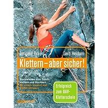 Klettern - aber sicher!: Basiswissen zum Sportklettern und Bouldern