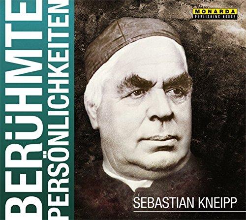 Berühmte Persönlichkeiten - Sebastian Kneipp
