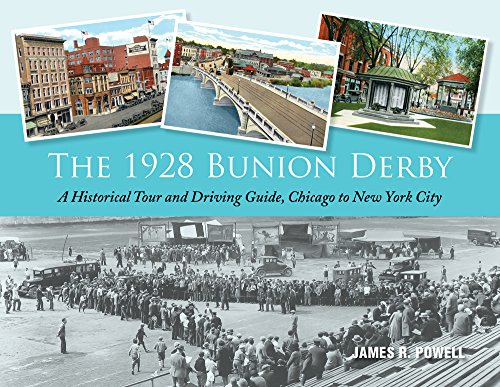 The 1928 Bunion Derby: A Historical Tour and Driving Guide, Chicago to New York City por James R. Powell
