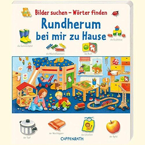Bilder suchen - Wörter finden: Rundherum bei mir zu Hause (Bücher für die Kleinsten)
