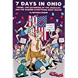 7 Days In Ohio: Trump, the Gathering of the Juggalos and The Summer Everything Went Insane (English Edition)