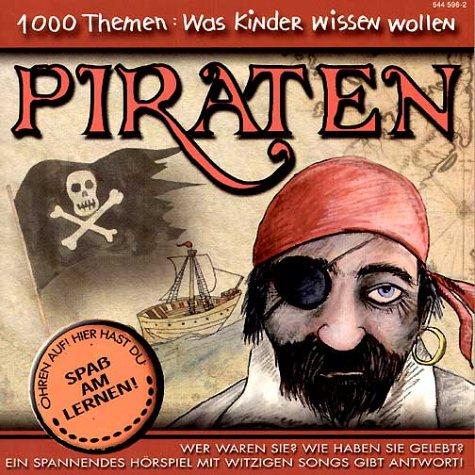1000 Themen: Was Kinder wissen wollen - Piraten, 1 Audio-CD