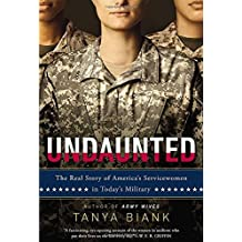Undaunted: The Real Story of America's Servicewomen in Today's Military by Tanya Biank (2014-02-04)
