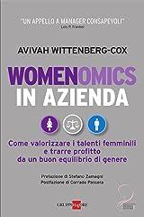 Womenomics in azienda: Come valorizzare i talenti femminili e trarre profitto da un buon equilibrio di genere (Mondo economico t. 184) (French Edition) Kindle Edition