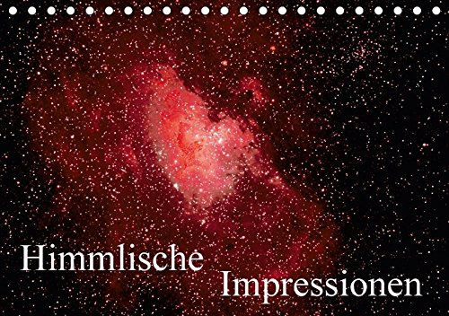 Preisvergleich Produktbild Himmlische Impressionen (Tischkalender 2017 DIN A5 quer): Fotografien von Mond, Sternen, Galaxien und Nebeln (Monatskalender, 14 Seiten ) (CALVENDO Wissenschaft)