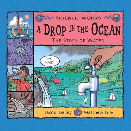 A Drop in the Ocean: The Story of Water (Science Works (Picture Window))