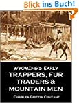 Wyoming's Early Trappers, Fur Traders...