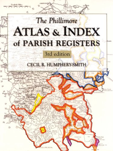 The Phillimore Atlas and Index of Parish Registers: 3rd edition (None)