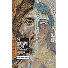 The Dionysian Gospel: The Fourth Gospel and Euripides