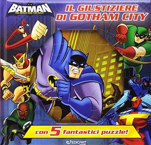 Il giustiziere di Gotham. Batman. Ediz. a colori. Con 5 puzzle por Gruppo Edicart Srl