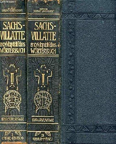 Sachs-Villatte. Enzyklopädisches Französisch-Deutsches und Deutsch-Französisches Wörterbuch mit Angabe der Aussprache nach dem phonetischen