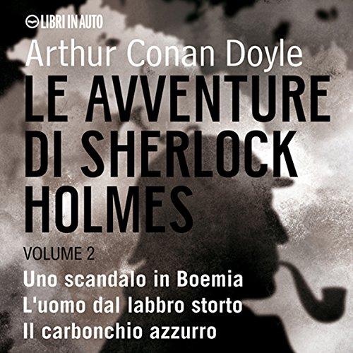 Le Avventure di Sherlock Holmes - Volume 2  Audiolibri