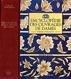 Encyclopédie des ouvrages de dames / Réédition de l' E.O. de 1900 / La Bible de la couture