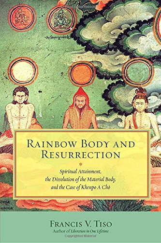 Rainbow Body and Resurrection: Khenpo a Cho
