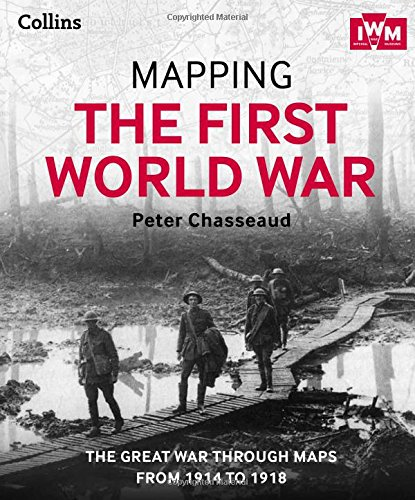 Mapping the First World War: The Great War through maps from 1914-1918 (Imperial War Museum)