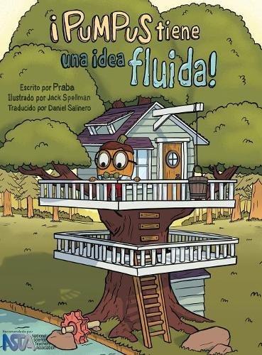 ¡Pumpus tiene una idea fluida!: Spanish edition of Pumpus Has A Flowing Idea! por Praba