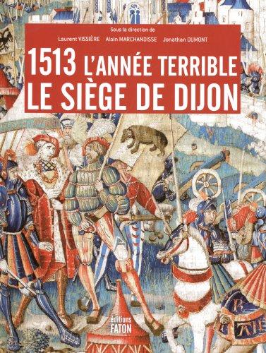 1513 l'année terrible par Laurent Vissière